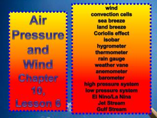 Air Pressure and Wind  Chapter 10, Lesson 6