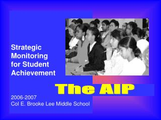 Strategic  Monitoring  for Student Achievement  2006-2007 Col E. Brooke Lee Middle School