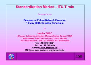 Standardization Market – ITU-T role Presented at the