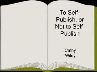 To Self-Publish, or Not to Self-Publish