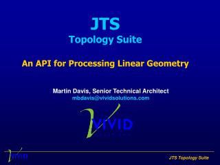 JTS Topology Suite An API for Processing Linear Geometry