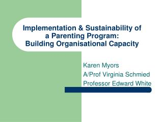 Implementation & Sustainability of a Parenting Program: Building Organisational Capacity
