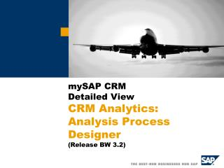 mySAP CRM Detailed View  CRM Analytics: Analysis Process Designer  (Release BW 3.2)
