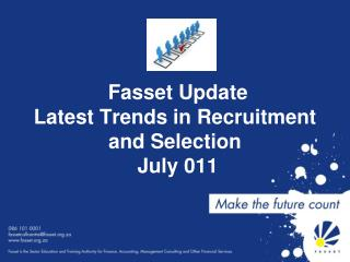 Fasset Update  Latest Trends in Recruitment     and Selection  July 011