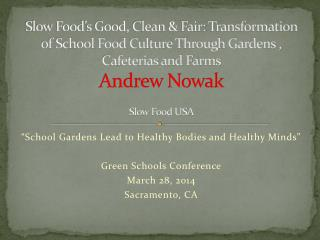 """School Gardens Lead to Healthy Bodies and Healthy Minds"" Green Schools Conference March 28, 2014"