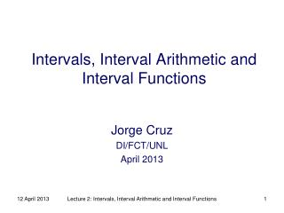 Intervals, Interval Arithmetic and Interval Functions
