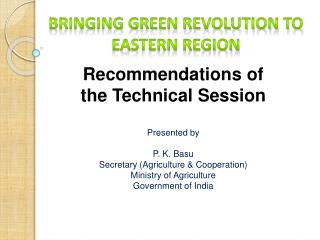 Bringing Green Revolution to Eastern Region