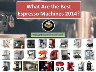 What Are the Best Espresso Machines 2014?