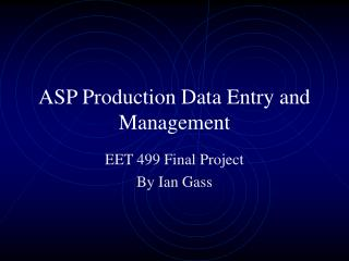 ASP Production Data Entry and Management