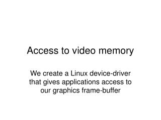Access to video memory