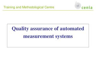 Quality assurance of automated measurement systems