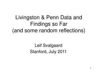 Livingston & Penn Data and Findings so Far (and some random reflections)