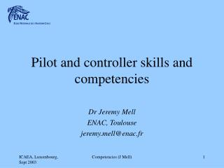 Pilot and controller skills and competencies