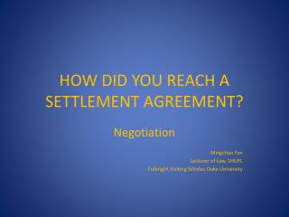 HOW DID YOU REACH A SETTLEMENT AGREEMENT?