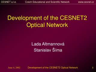 Development of the CESNET2 Optical Network