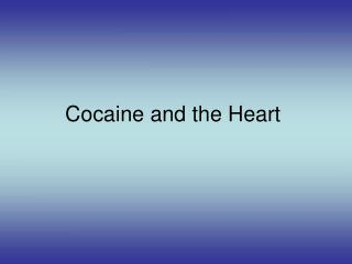 Cocaine and the Heart
