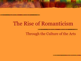 The Rise of Romanticism