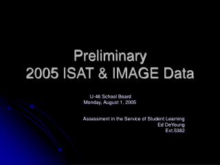 Preliminary   2005 ISAT & IMAGE Data