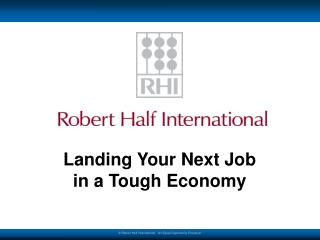 Landing Your Next Job  in a Tough Economy