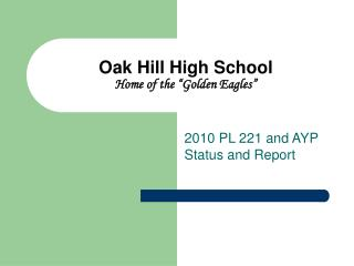 "Oak Hill High School Home of the ""Golden Eagles"""