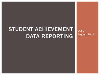 Student Achievement data reporting