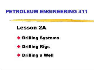 PETROLEUM ENGINEERING 411