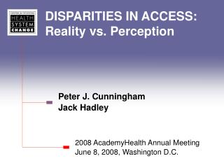 DISPARITIES IN ACCESS: Reality vs. Perception