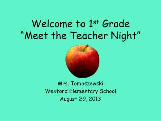 "Welcome to 1 st  Grade  "" Meet the Teacher Night """