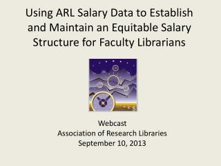 Webcast Association of Research Libraries September 10, 2013
