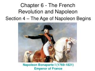 Chapter 6 - The French Revolution and Napoleon