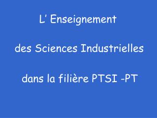 des Sciences Industrielles