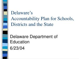 Delaware's Accountability Plan for Schools, Districts and the State