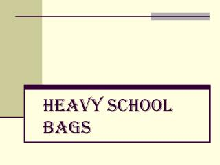 Heavy School Bags