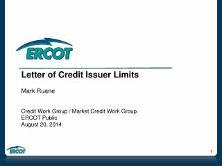 Letter of Credit Issuer Limits Mark Ruane Credit Work Group / Market Credit Work Group