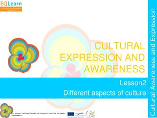 CULTURAL EXPRESSION AND AWARENESS