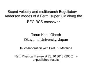 Tarun Kanti Ghosh  Okayama University, Japan In  collaboration with Prof. K. Machida