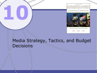 Media Strategy, Tactics, and Budget Decisions