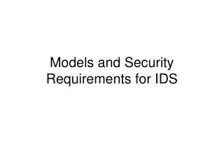 Models and Security Requirements for IDS