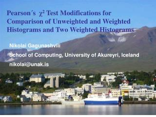 Nikolai Gagunashvili School of Computing,  University of Akureyri, Iceland nikolai@unak.is