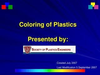 Coloring of Plastics Presented by: