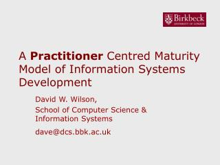 A  Practitioner  Centred Maturity Model of Information Systems Development