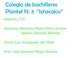 Colegio de bachilleres  Plantel N. 3  '' Iztacalco ''