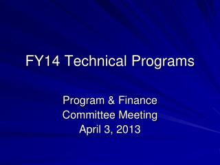 FY14 Technical Programs