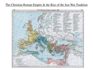 The Christian Roman Empire  the Rise of the Just War Tradition