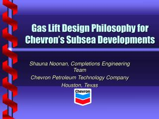 Gas Lift Design Philosophy for Chevron's Subsea Developments