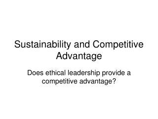 Sustainability and Competitive Advantage
