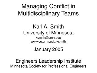 Managing Conflict in Multidisciplinary Teams Karl A. Smith University of Minnesota ksmith@umn