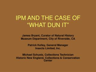 "IPM AND THE CASE OF ""WHAT DUN IT"""