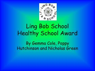 Ling Bob School Healthy School Award