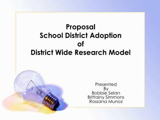 Proposal  School District Adoption  of  District Wide Research Model